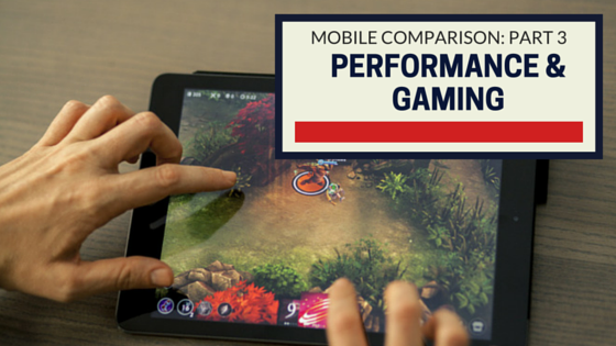 Device Comparison, Part 3: Performance & Gaming